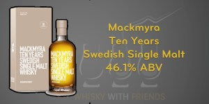 Mackmyra Ten Years