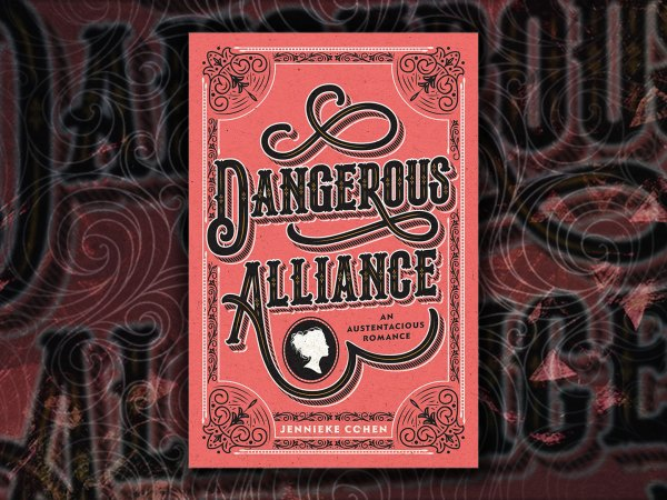 Dangerous Alliance: An Austentacious Romance by Jennieke Cohen