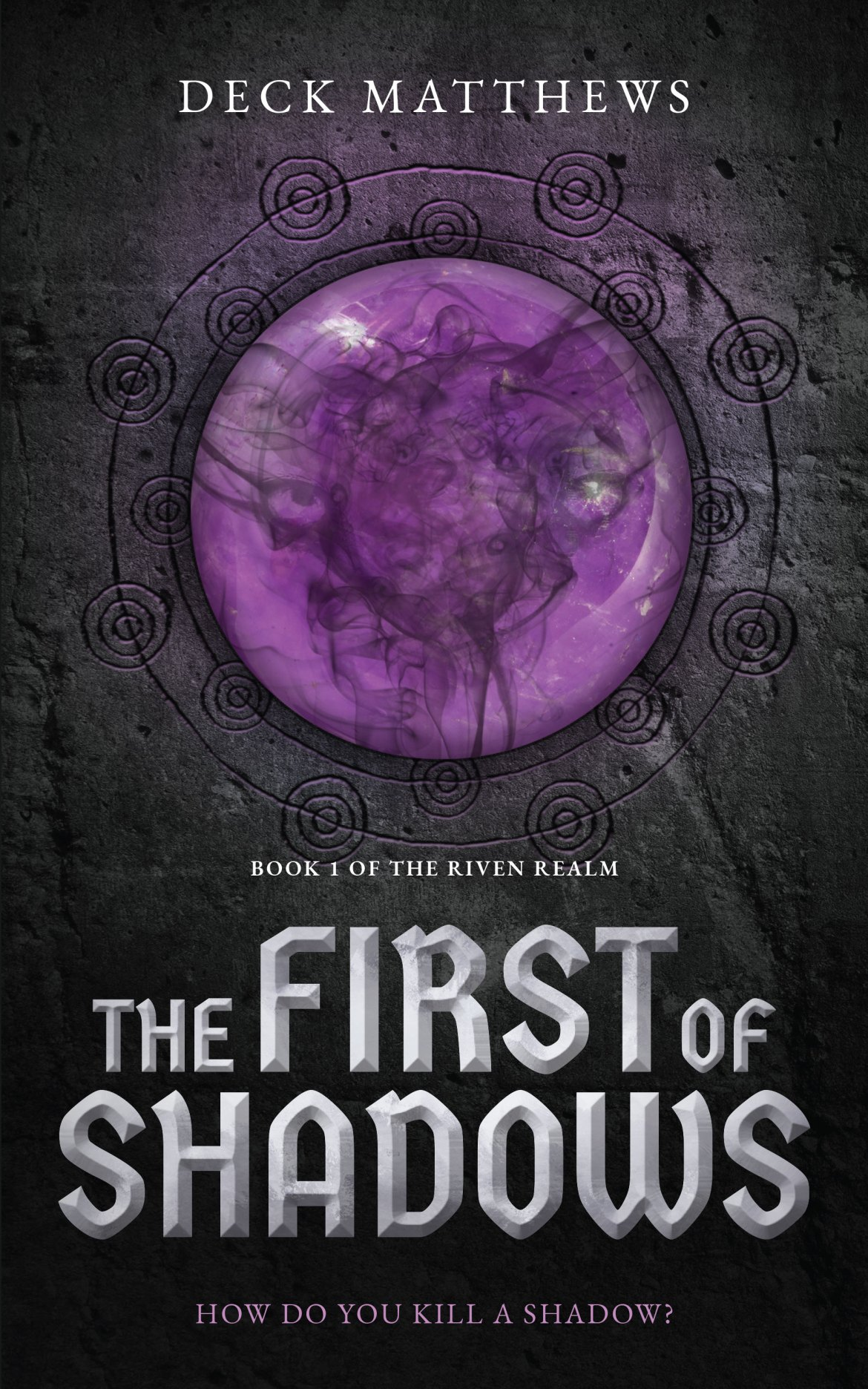 The First of Shadows by Deck Matthews