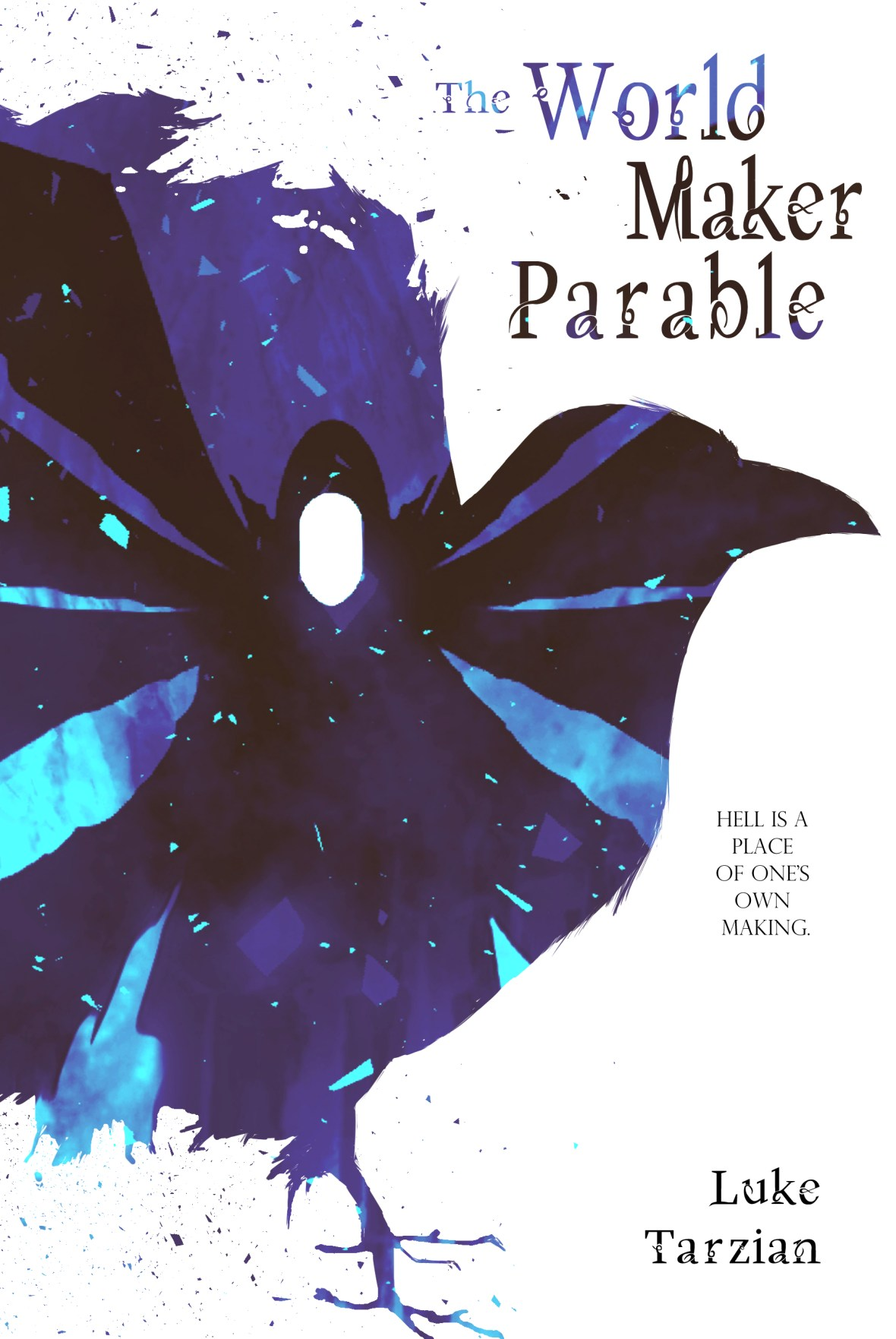 The World Maker Parable by Luke Tarzian