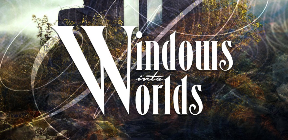 Windows Into Worlds