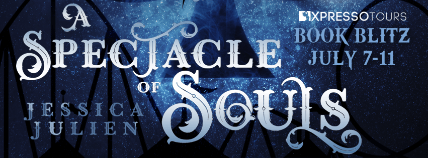 A Spectacle of Souls by Jessica Julien