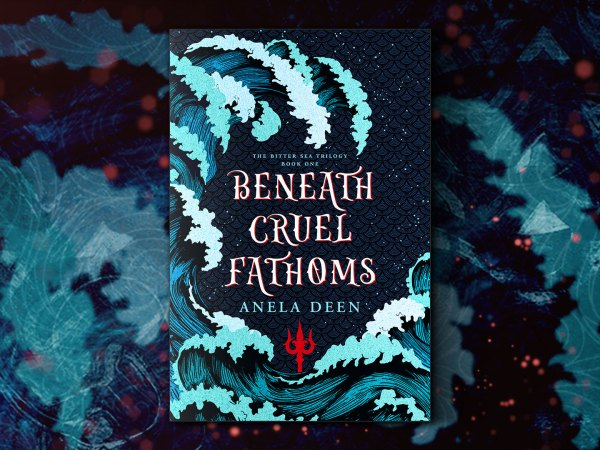 Beneath Cruel Fathoms by Anela Deen