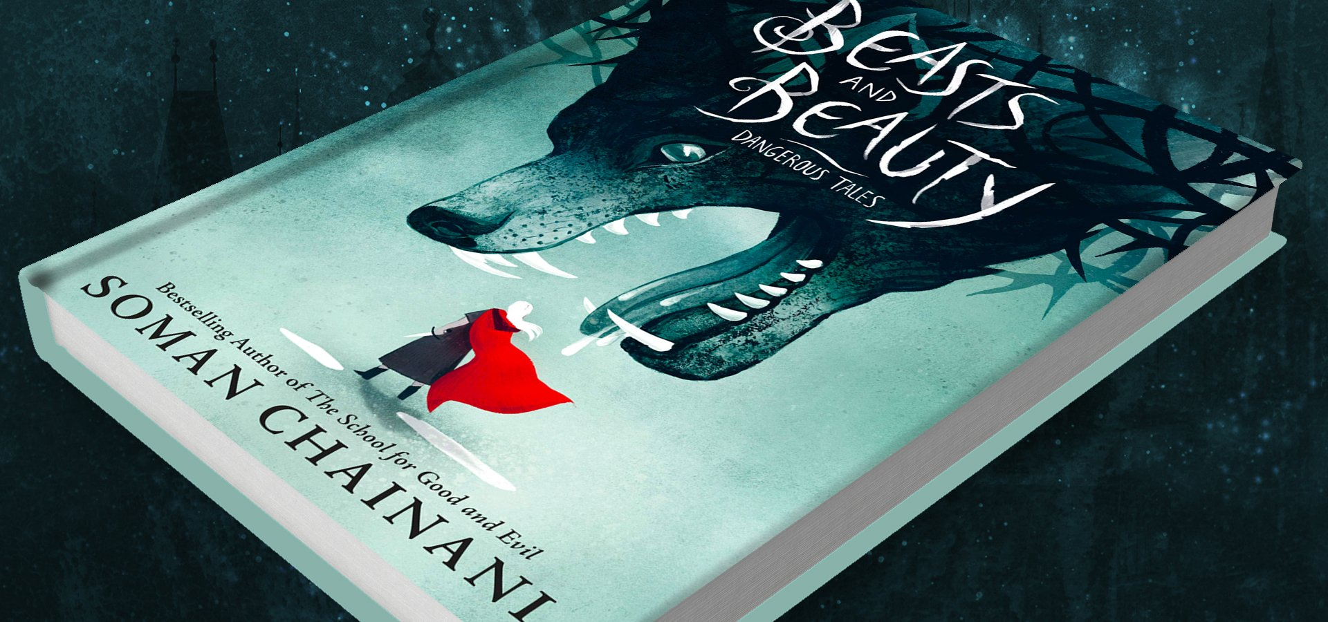 Beasts and Beauty: Dangerous Tales by Soman Chainani