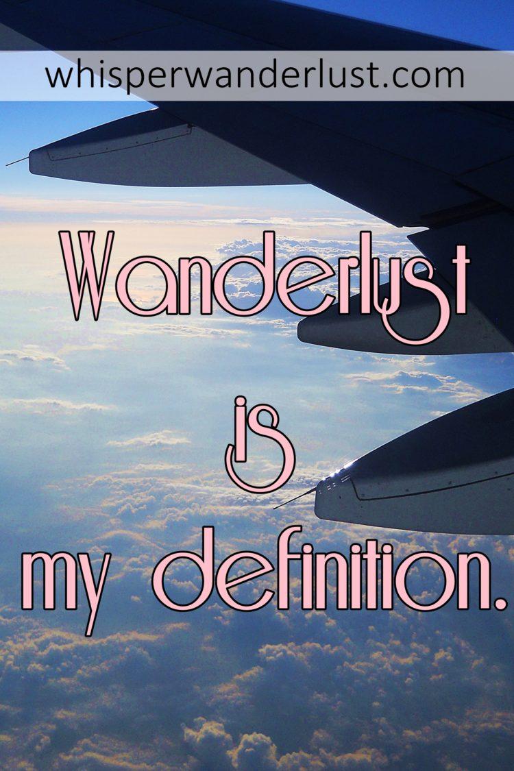 wanderlust is my definition