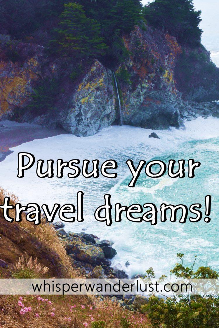 pursue your travel dreams
