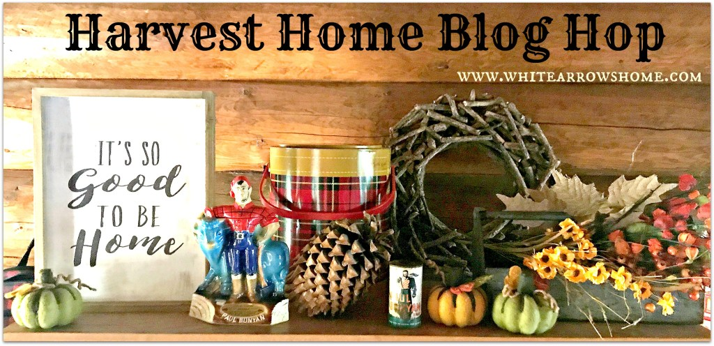 Harvest Home Blog Hop, Fall Home Tour, Autumn Decor, Fall Decor, Cabin, Log Cabin, Paul Bunyan, Vintage, Rustic Decor