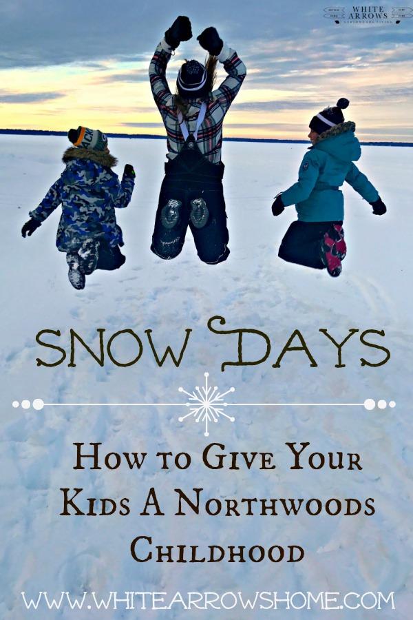 Snow Days, Northwoods Childhood, Northwoods, Winter