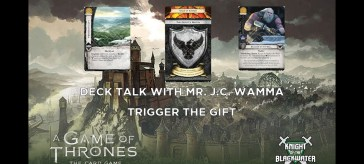 A Game of Thrones LCG - Deck Talk Episode 6 Part 1 - Trigger The Gift