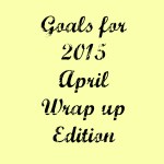 April Goals Wrap Up