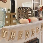 Be Thankful Thanksgiving Mantel