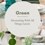 Decorating with All Things Green