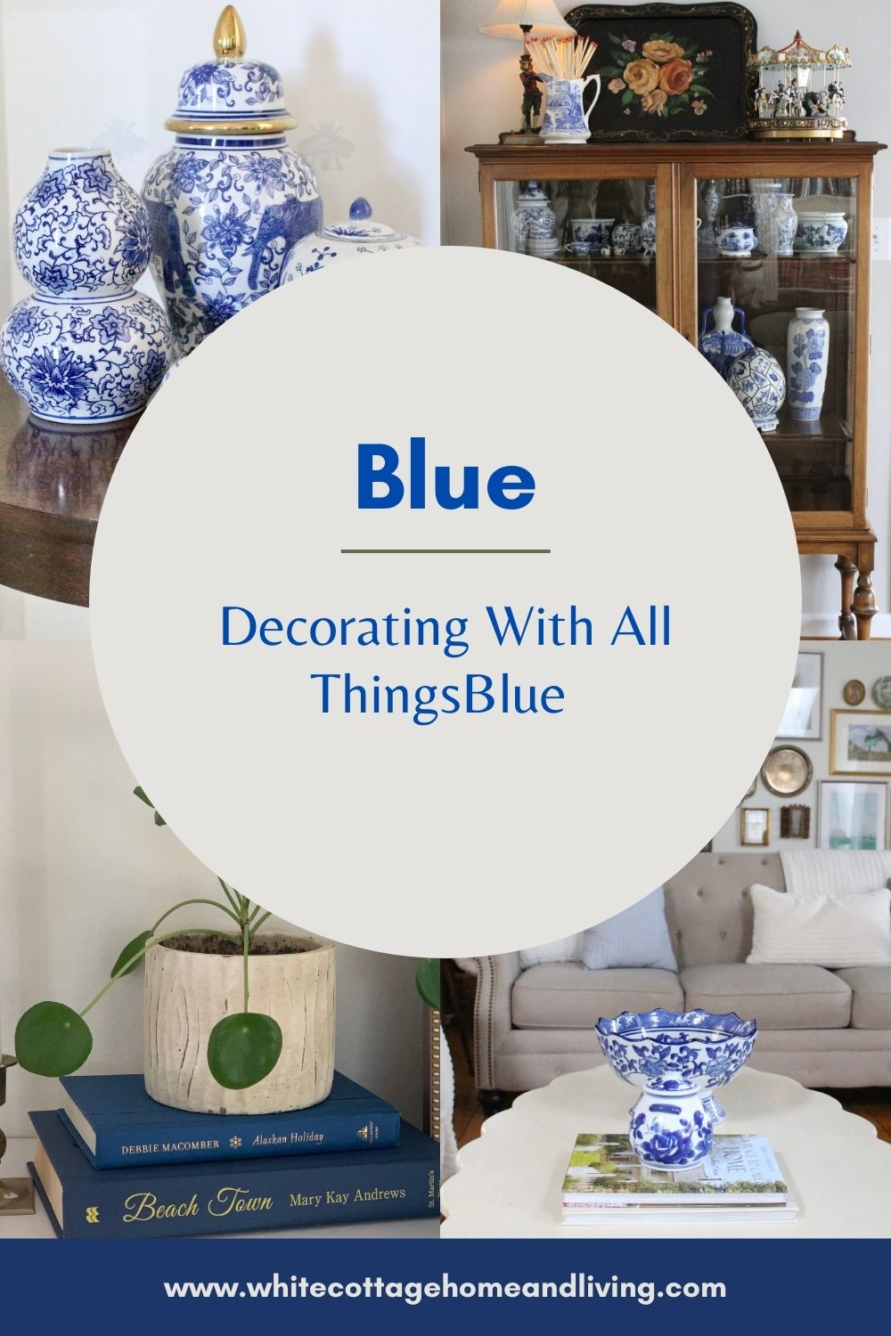 Decorating with All Things Blue~ White Cottage Home & Living