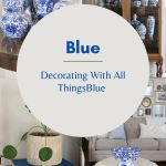 Decorating With All Things Blue