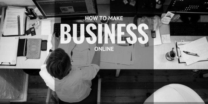 HOW TO MAKE YOUR BUSINESS VISIBLE ONLINE