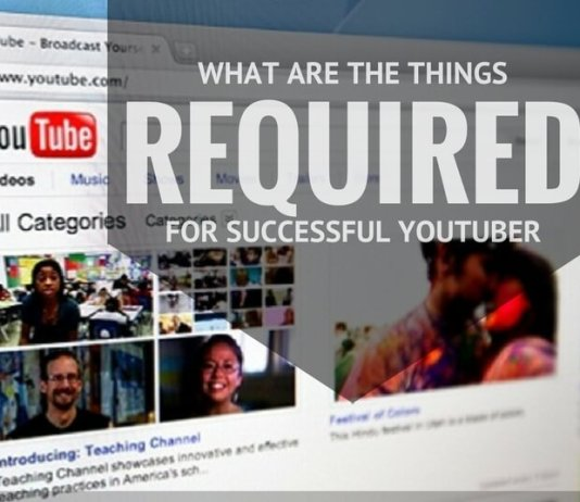 What Are The Things Required To Become A Successful Youtuber