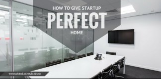HOW TO GIVE YOUR STARTUP/BUSINESS A PERFECT HOME