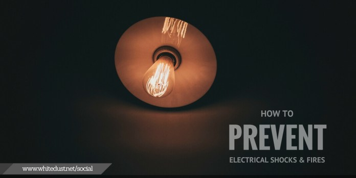How to Prevent Electrical shocks & Fires