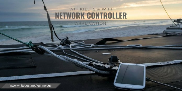 "WiFiKill app is a WiFi Network Controller application developed by the user ""ponury"