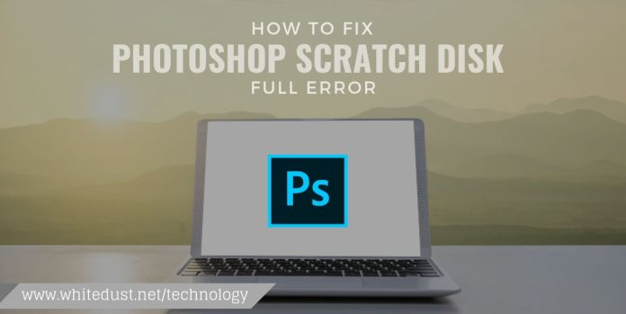 how to fix photoshop scratch disk full error