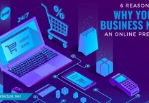 6 REASONS WHY YOUR BUSINESS NEEDS AN ONLINE PRESENCE