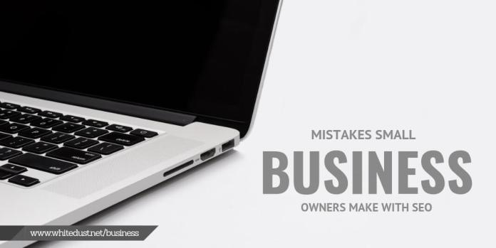 Mistakes small business owners make with SEO