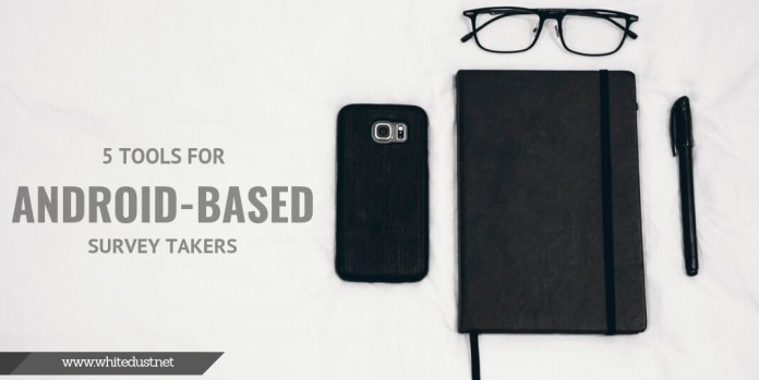 5 Tools For Android-based Survey Takers