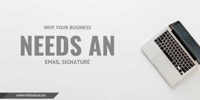 Why Your Business Needs an Email Signature