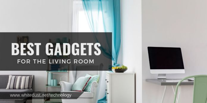 Best Gadgets for the Living Room