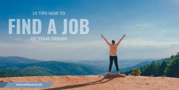 10 Tips How to Find a Job of Your Dream