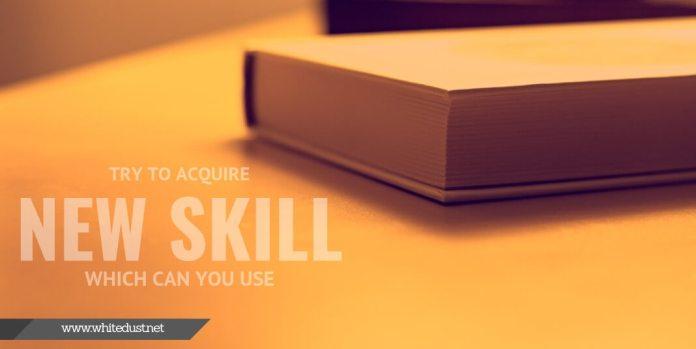 Acquire New Skills
