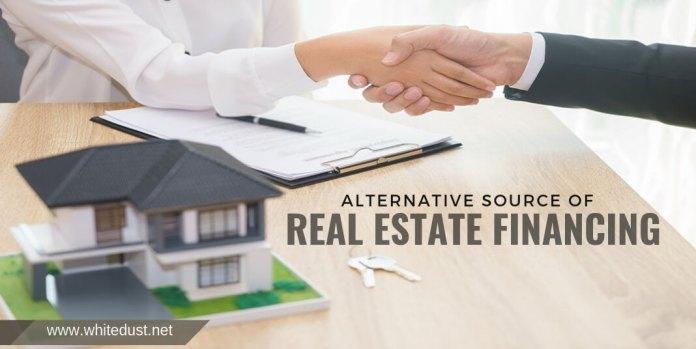 ALTERNATIVE SOURCE OF REAL ESTATE FINANCING