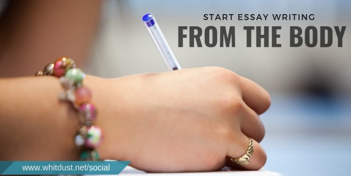 Start Essay Writing from the Body