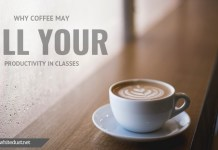 Why coffee may kill your productivity in classes