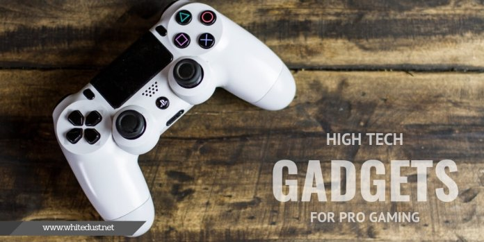 High Tech Gadgets for Pro Gaming
