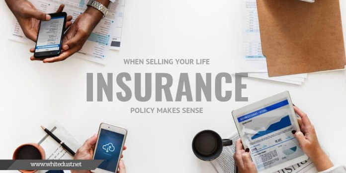 When Selling Your Life Insurance Policy Makes Sense