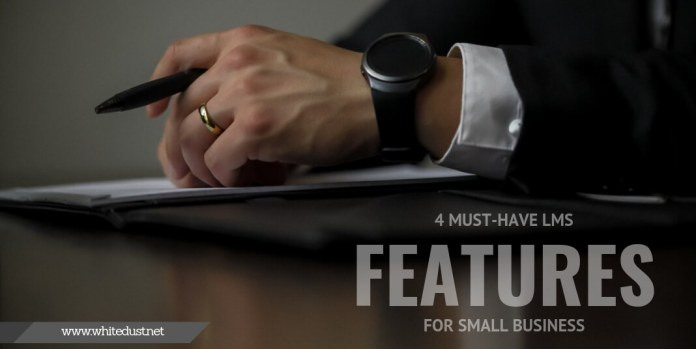4 Must-Have LMS Features For Small Business