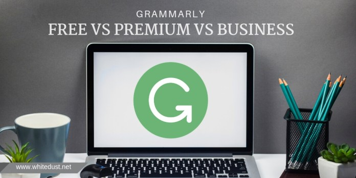 grammarly free vs premium vs business