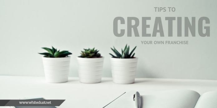 Right at Home Franchise: Tips To Creating Your Own Franchise