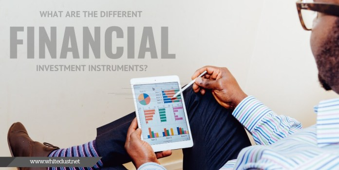 What Are The Different Types Of Financial Investment Instruments?