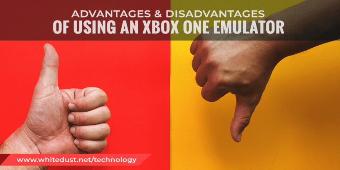 Advantages And Disadvantages Of Using An Xbox One Emulator