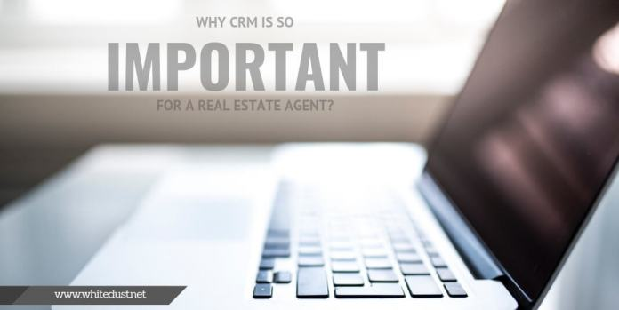 Why CRM is So Important for A Real Estate Agent?