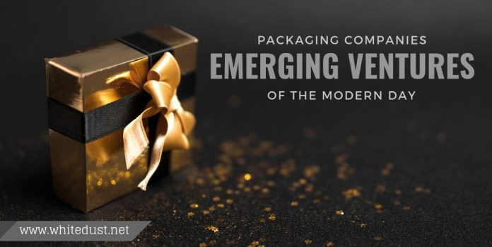 packaging companies- emerging ventures of the modern day