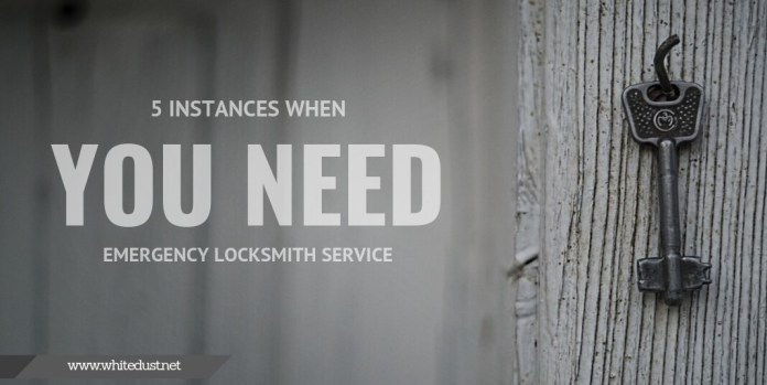 5 Instances When You Can't Avoid The Help Of Emergency Locksmith Service