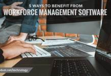 5 WAYS TO BENEFIT FROM WORKFORCE MANAGEMENT SOFTWARE