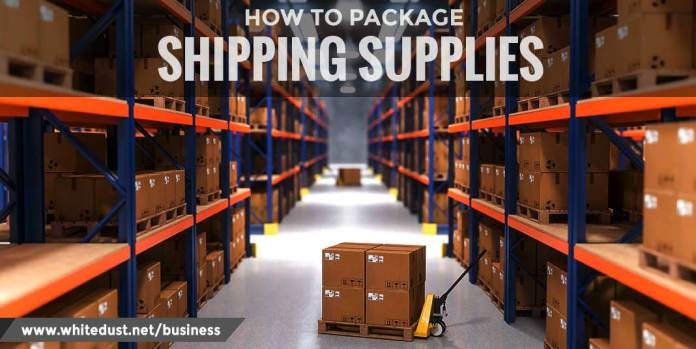 HOW TO PACKAGE SHIPPING SUPPLIES