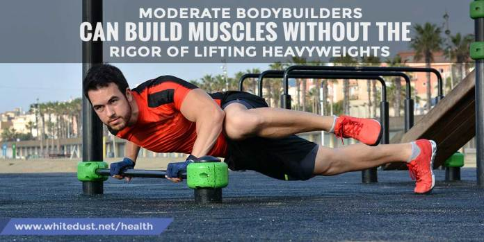 Moderate-bodybuilders-can-build-muscles-without-the-rigor-of-lifting-heavyweights
