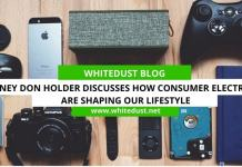 Rodney Don Holder Discusses How Consumer Electronics Are Shaping Our Lifestyle