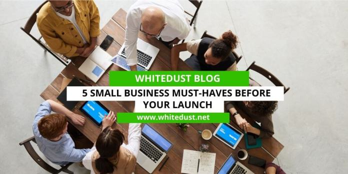 5 Small Business Must-Haves Before Your Launch