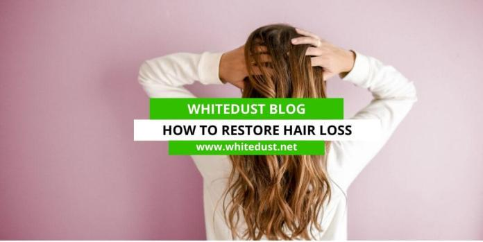 How to Restore Hair Loss